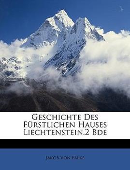 Paperback Geschichte des F?rstlichen Hauses Liechtenstein 2 Bde Book