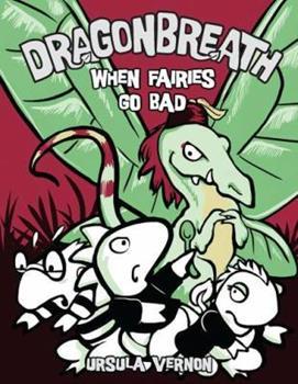 When Fairies Go Bad - Book #7 of the Dragonbreath