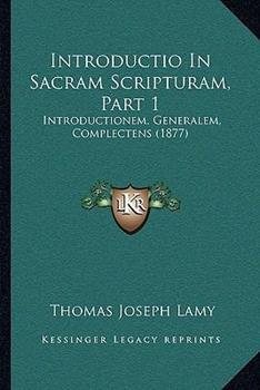 Hardcover Introductio In Sacram Scripturam, Part 1: Introductionem, Generalem, Complectens (1877) Book