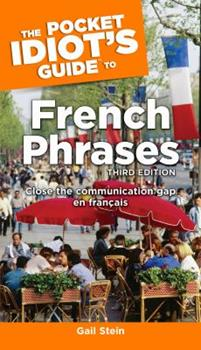 The Pocket Idiot's Guide to French Phrases, 2nd Edition - Book  of the Pocket Idiot's Guide