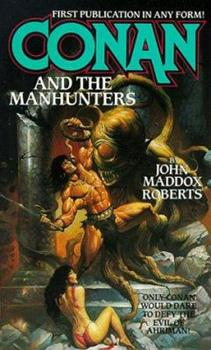 Conan and the Manhunters (Conan) - Book  of the Conan the Barbarian