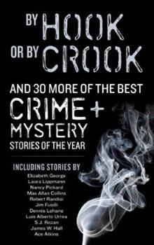 By Hook or By Crook and 30 More of the Best Crime and Mystery Stories of the Year - Book #2009 of the Year's Finest Crime and Mystery Stories