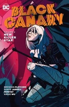 Black Canary, Volume 2: New Killer Star - Book #17 of the Gotham Academy Single Issues