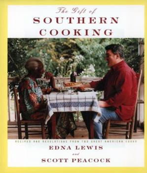 The Gift of Southern Cooking: Recipes and Revelations from Two Great American Cooks 0375400354 Book Cover