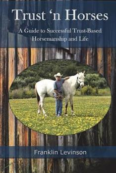 Paperback Trust 'n Horses: A Guide to Successful Trust-Based Horsemanship and Life Book