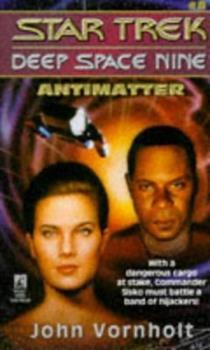Antimatter - Book #8 of the Star Trek Deep Space Nine