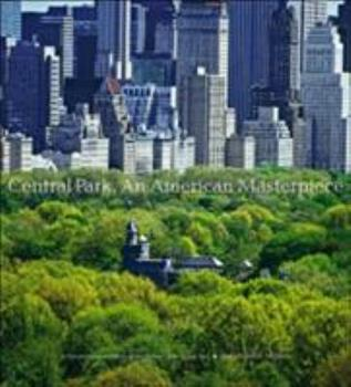 Central Park, An American Masterpiece: A Comprehensive History of the Nation's First Urban Park 0810939460 Book Cover