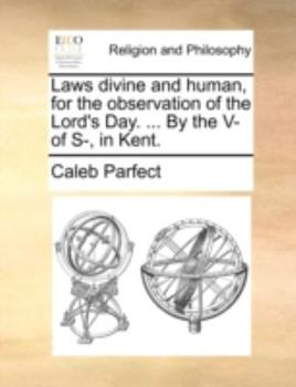 Paperback Laws Divine and Human, for the Observation of the Lord's Day. ... by the V- Of S-, in Kent. Book