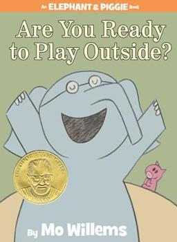 Elephant & Piggie: Are You Ready to Play Outside? - Book #7 of the Elephant & Piggie