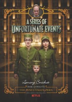 The Penultimate Peril - Book #12 of the A Series of Unfortunate Events