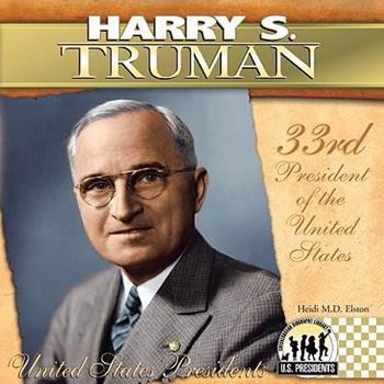 Harry S. Truman (The United States Presidents) - Book #33 of the United States Presidents