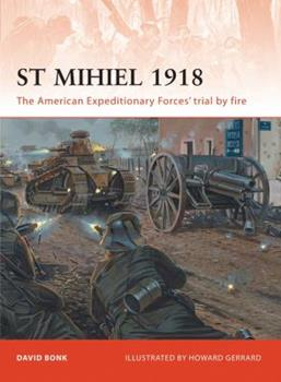 St Mihiel 1918 - Book #238 of the Osprey Campaign