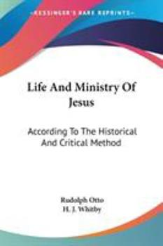 Paperback Life And Ministry Of Jesus: According To The Historical And Critical Method Book