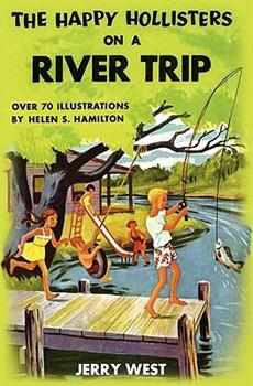 The Happy Hollisters on a River Trip: - Book #2 of the Happy Hollisters