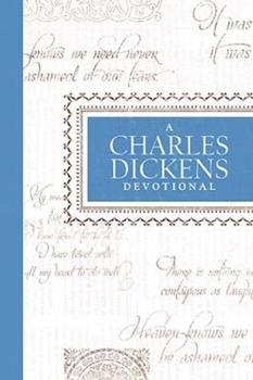 A Charles Dickens Devotional - Book  of the Devotional Classics