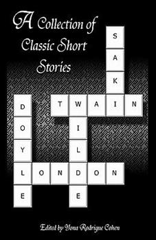 A Collection of Classic Short Stories 0984409815 Book Cover