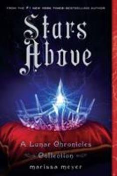 Stars Above - Book  of the Lunar Chronicles