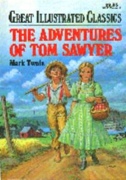 The Adventures of Tom Sawyer (Great Illustrated Classics) - Book  of the Great Illustrated Classics