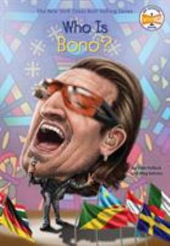 Who Is Bono? - Book  of the Who Was/Is...?