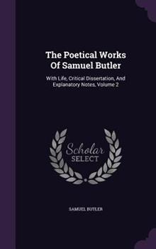 The Poetical Works of Samuel Butler, Volume 2 1343192021 Book Cover