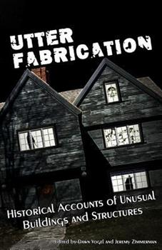 Utter Fabrication: Historical Accounts of Paranormal Subcultures - Book #4 of the Mad Scientist Journal Presents