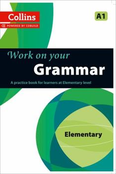 Work on your Grammar - Elementary A1 - Book  of the Work on Your...