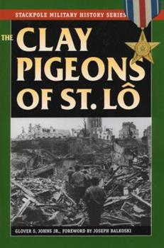The Clay Pigeons of St. Lo - Book  of the Stackpole Military History