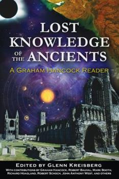 Lost Knowledge of the Ancients: A Graham Hancock Reader 1591431174 Book Cover