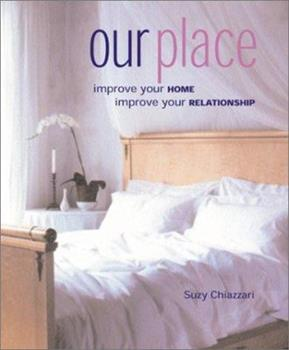 Our Place: Improve Your Home, Improve Your Relationship 0823003744 Book Cover