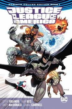 Justice League of America: Rebirth Deluxe Edition Book 1 - Book  of the Justice League of America: The Road to Rebirth