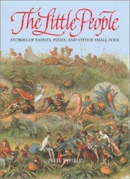 The Little People: Stories of Fairies, Pixies, and Other Small Folk 0810905701 Book Cover