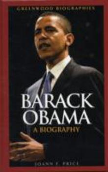 Barack Obama: A Biography - Book  of the Greenwood Biographies