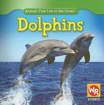 Dolphins - Book  of the Animals That Live in the Ocean