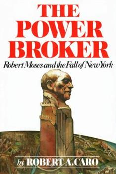Hardcover The Power Broker: Robert Moses and the Fall of New York Book