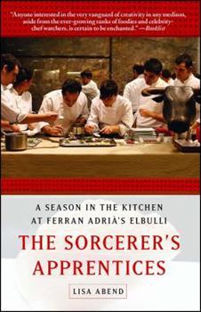 The Sorcerer's Apprentices: A Season at el Bulli 1439175551 Book Cover