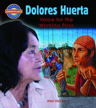 Dolores Huerta: Voice for the Working Poor 0778725456 Book Cover