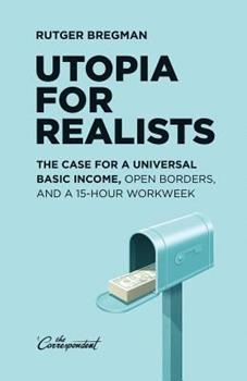 Paperback Utopia for Realists: The Case for a Universal Basic Income, Open Borders, and a 15-hour Workweek Book