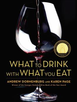 What to Drink with What You Eat: The Definitive Guide to Pairing Food with Wine, Beer, Spirits, Coffee, Tea - Even Water - Based on Expert Advice from America's Best Sommeliers 0821257188 Book Cover