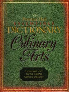 The Prentice Hall Essentials Dictionary of Culinary Arts 013170463X Book Cover