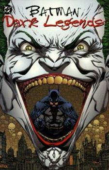 Batman: Dark Legends (Batman (DC Comics Paperback)) - Book #24 of the Modern Batman