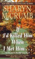 If I'd Killed Him When I Met Him (Elizabeth MacPherson Novels (Paperback)) 0345382293 Book Cover