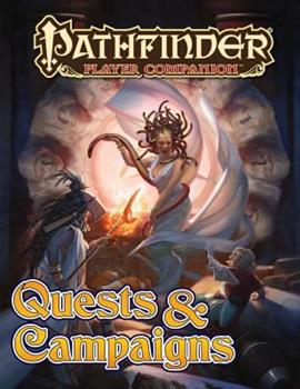 Pathfinder Player Companion: Quests & Campaigns - Book  of the Pathfinder Player Companion