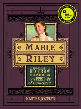 Mable Riley: A Reliable Record of Humdrum, Peril, and Romance 076362120X Book Cover