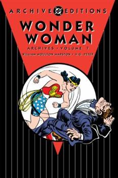 Wonder Woman Archives, Vol. 7 - Book #7 of the Wonder Woman Archives