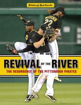 Revival by the River: The Resurgence of the Pittsburgh Pirates 1600789684 Book Cover