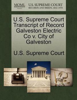 Paperback U. S. Supreme Court Transcript of Record Galveston Electric Co V. City of Galveston Book