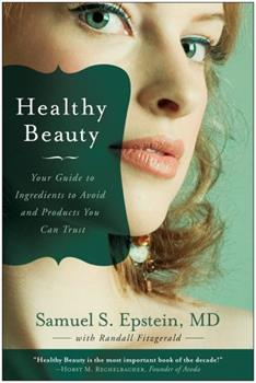 Healthy Beauty: Your Guide to Ingredients to Avoid and Products You Can Trust 1935251724 Book Cover