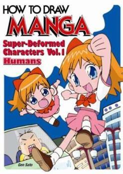 How To Draw Manga Volume 18: Super-Deformed Characters Volume 1: Humans (How to Draw Manga) - Book #18 of the How To Draw Manga