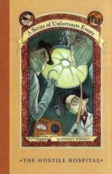 Paperback The Hostile Hospital: Book the Eighth (A Series of Unfortunate Events) Book
