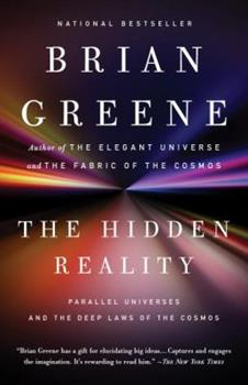 The Hidden Reality: Parallel Universes and the Search for the Deep Laws of the Cosmos